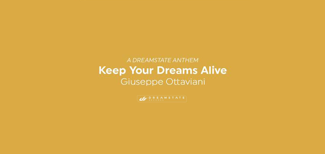 Giuseppe Ottaviani - Keep Your Dreams Alive (A Dreamstate Anthem)