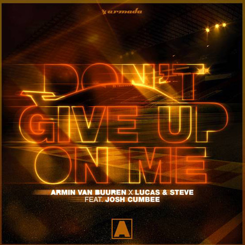 Armin Van Buuren x Lucas & Steve feat. Josh Cumbee - Don't Give Up On Me