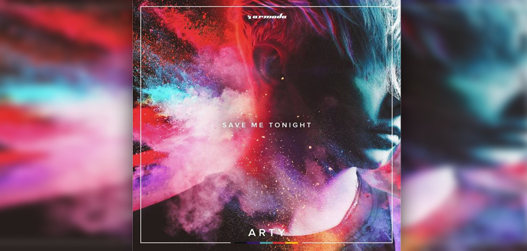 ARTY - Save Me Tonight